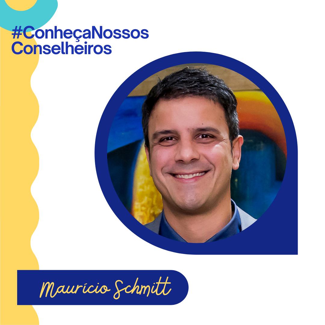 CONHEÇA NOSSOS CONSELHEIROS | Maurício Schmitt