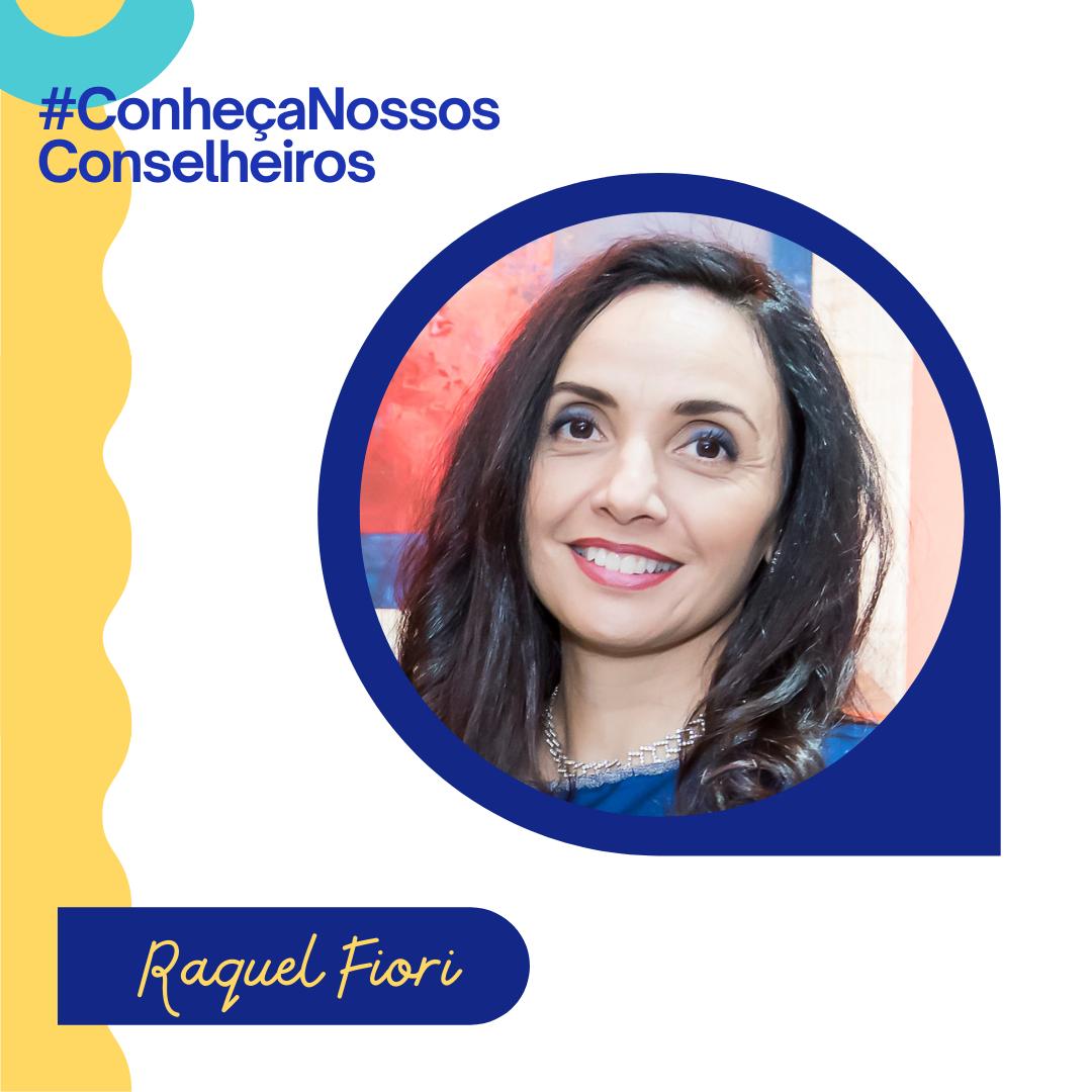 CONHEÇA NOSSOS CONSELHEIROS | Raquel Fiori