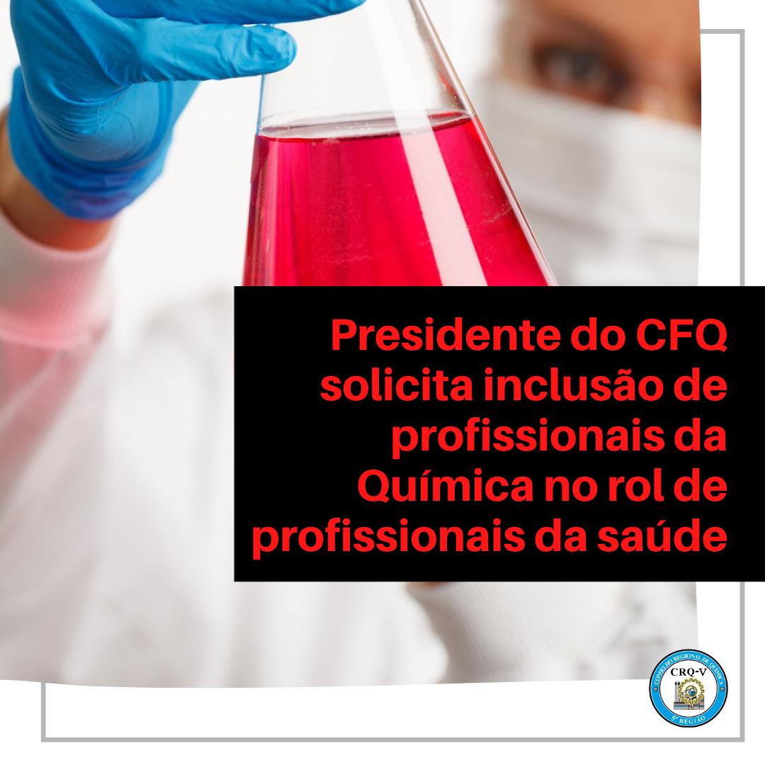 Presidente do CFQ solicita inclusão dos profissionais da área na Portaria nº 639/2020