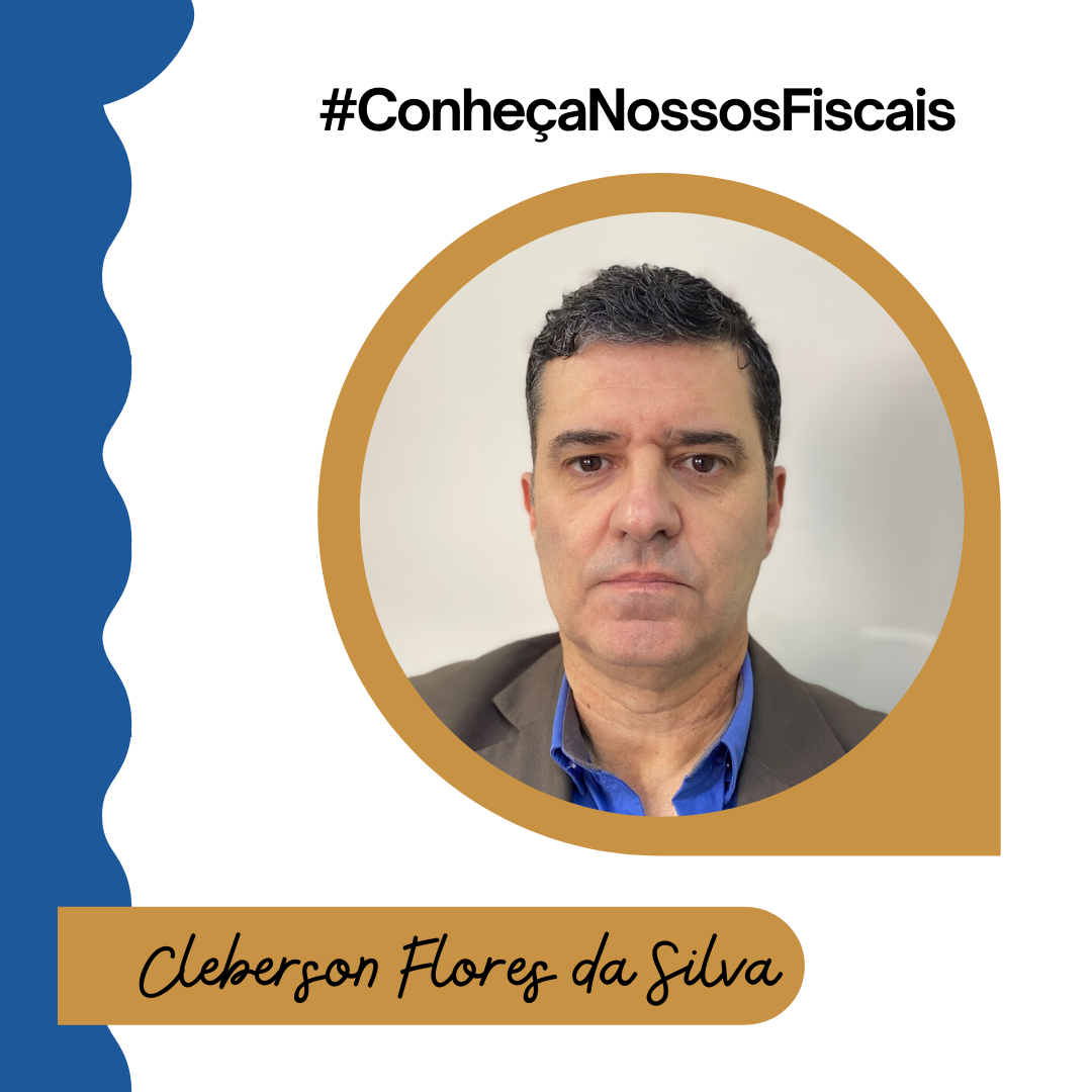 #ConheçaNossosFiscais | Cleberson da Silva