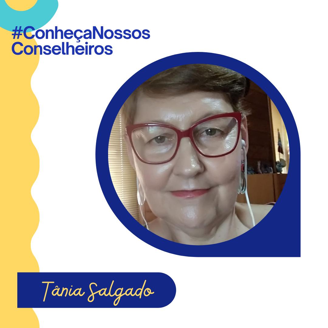 #ConheçaNossosConselheiros | Tânia Salgado